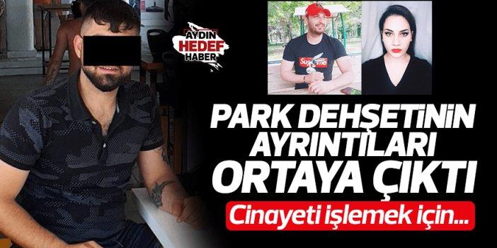 Aydın'da park cinayetinin ayrıntıları ortaya çıktı