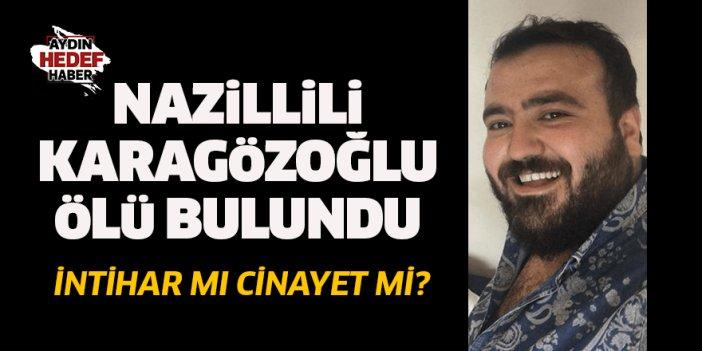 Nazillili Fatih Karagözoğlu ölü bulundu