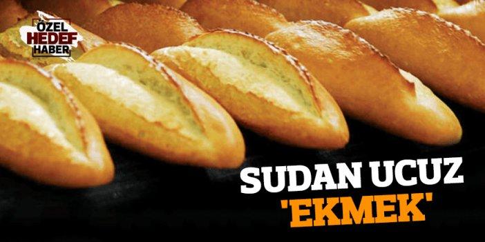 SUDAN UCUZ 'EKMEK'