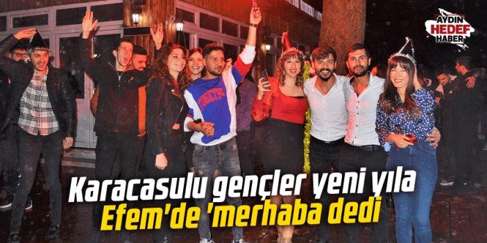 Karacasulu gençler yeni yıla Efem'de 'merhaba dedi