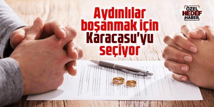 Boşanmak için Karacasu'yu seçiyorlar