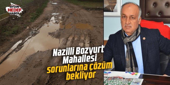 Nazilli Bozyurt Mahallesi sorunlarına çözüm bekliyor